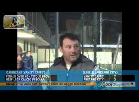 VIDEO| ULTIME DAI CAMPI | FINAL8 Ov40 | Ronzani e Bellè