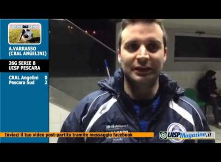 VIDEO| ULTIME DAI CAMPI | SERIE B | Varrasso (CRAL ANGELINI)