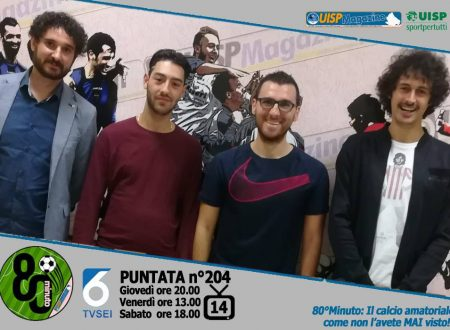UISP IN TV | VIDEO | Guarda la Puntata n°204 di 80°Minuto