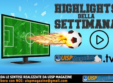 HIGHLIGHTS | UISP MAGAZINE.TV | Le Video Sintesi della Settimana